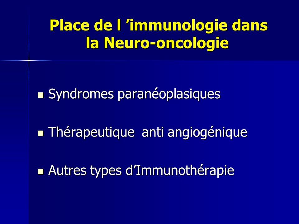 Place de l immunologie dans la Neuro-oncologie Place de l immunologie dans la Neuro-oncologie Syndromes paranéoplasiques Syndromes paranéoplasiques Th