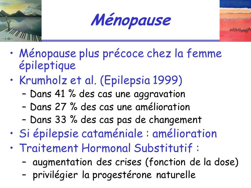 Ménopause Ménopause plus précoce chez la femme épileptique Krumholz et al.