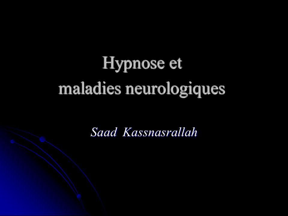 Hypnose et maladies neurologiques Saad Kassnasrallah