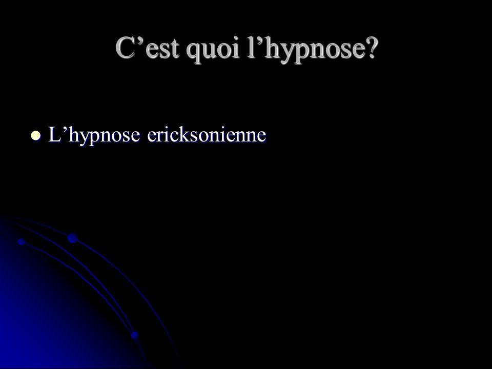 Cest quoi lhypnose? Lhypnose ericksonienne Lhypnose ericksonienne
