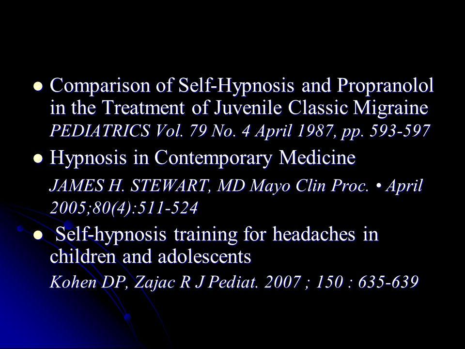 Comparison of Self-Hypnosis and Propranolol in the Treatment of Juvenile Classic Migraine PEDIATRICS Vol.