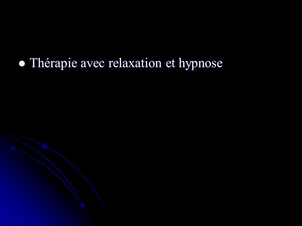Thérapie avec relaxation et hypnose Thérapie avec relaxation et hypnose
