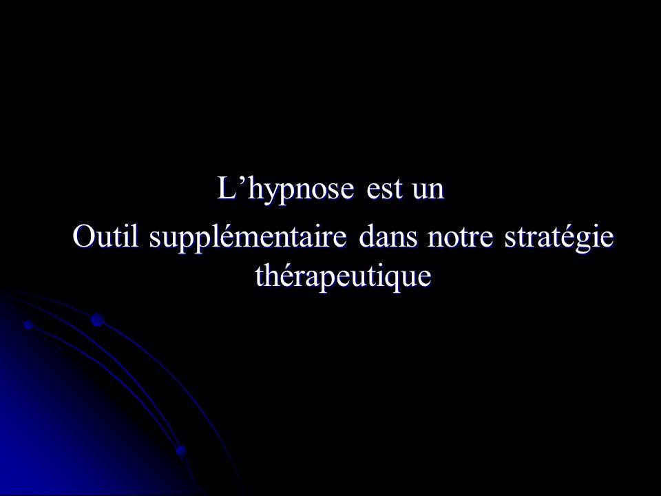 Lhypnose est un Outil supplémentaire dans notre stratégie thérapeutique
