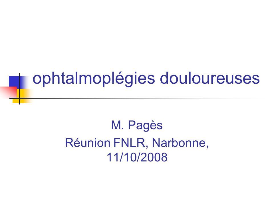 ophtalmoplégies douloureuses M. Pagès Réunion FNLR, Narbonne, 11/10/2008