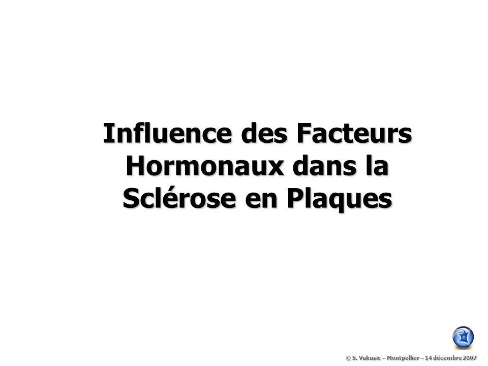 Influence des Facteurs Hormonaux dans la Sclérose en Plaques © S.
