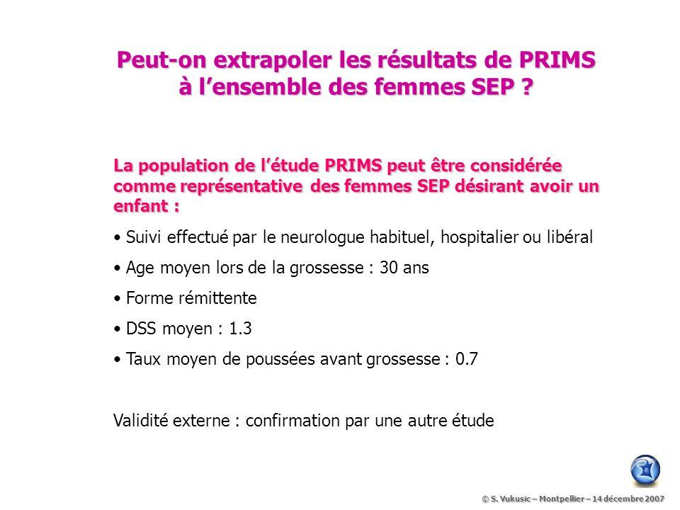 Peut-on extrapoler les résultats de PRIMS à lensemble des femmes SEP .