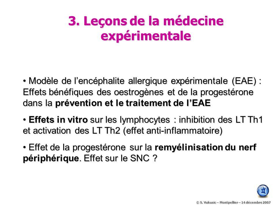 3. Leçons de la médecine expérimentale Modèle de lencéphalite allergique expérimentale (EAE) : Effets bénéfiques des oestrogènes et de la progestérone