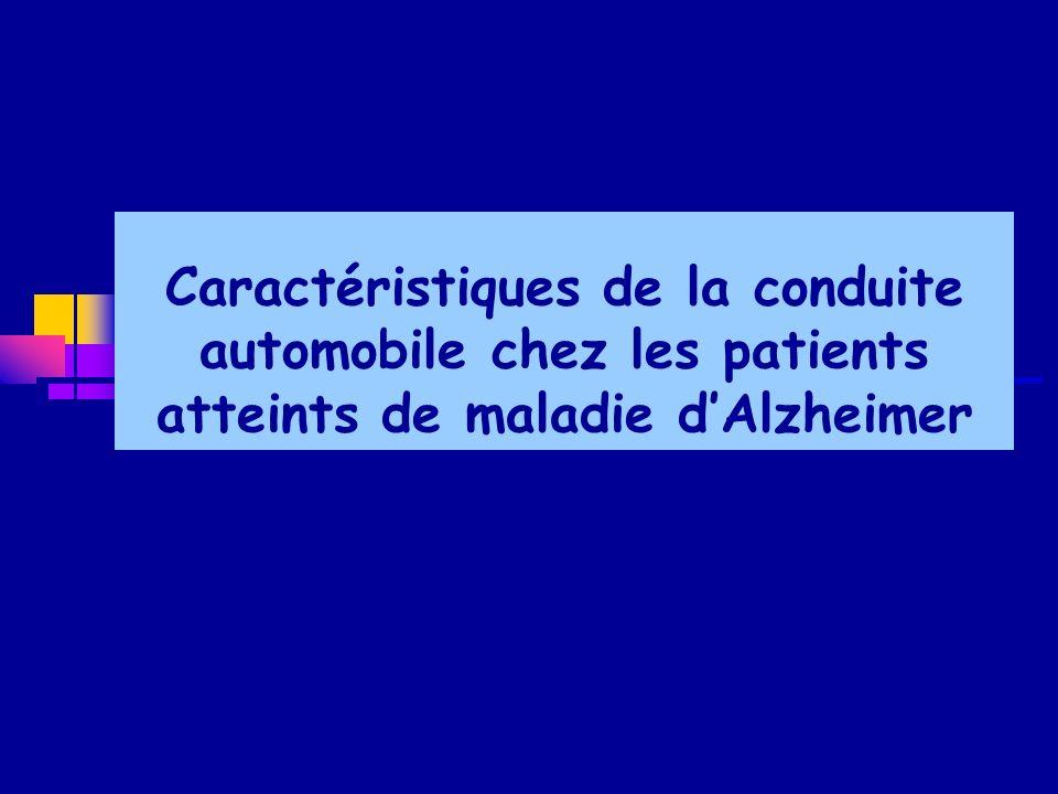 Caractéristiques de la conduite automobile chez les patients atteints de maladie dAlzheimer