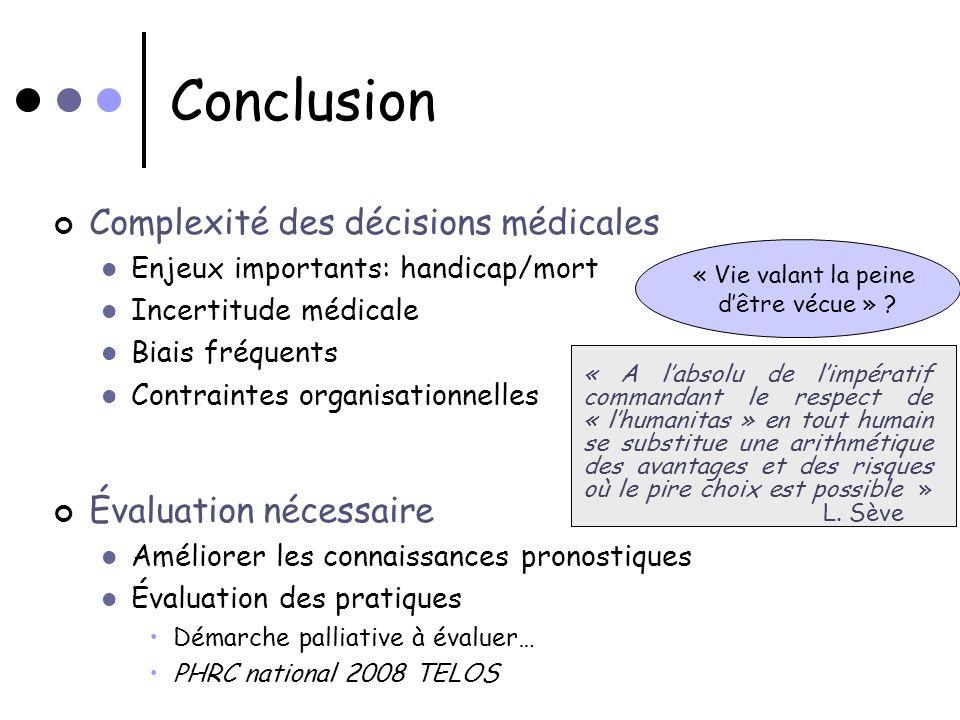 Conclusion Complexité des décisions médicales Enjeux importants: handicap/mort Incertitude médicale Biais fréquents Contraintes organisationnelles Éva