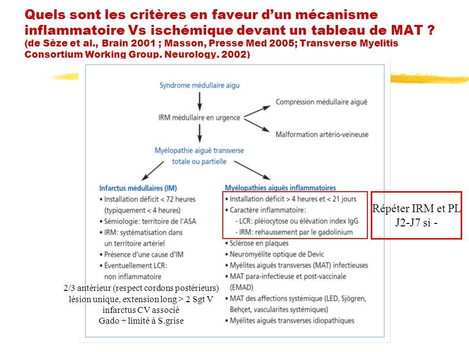 Quels sont les critères en faveur dun mécanisme inflammatoire Vs ischémique devant un tableau de MAT ? (de Sèze et al., Brain 2001 ; Masson, Presse Me