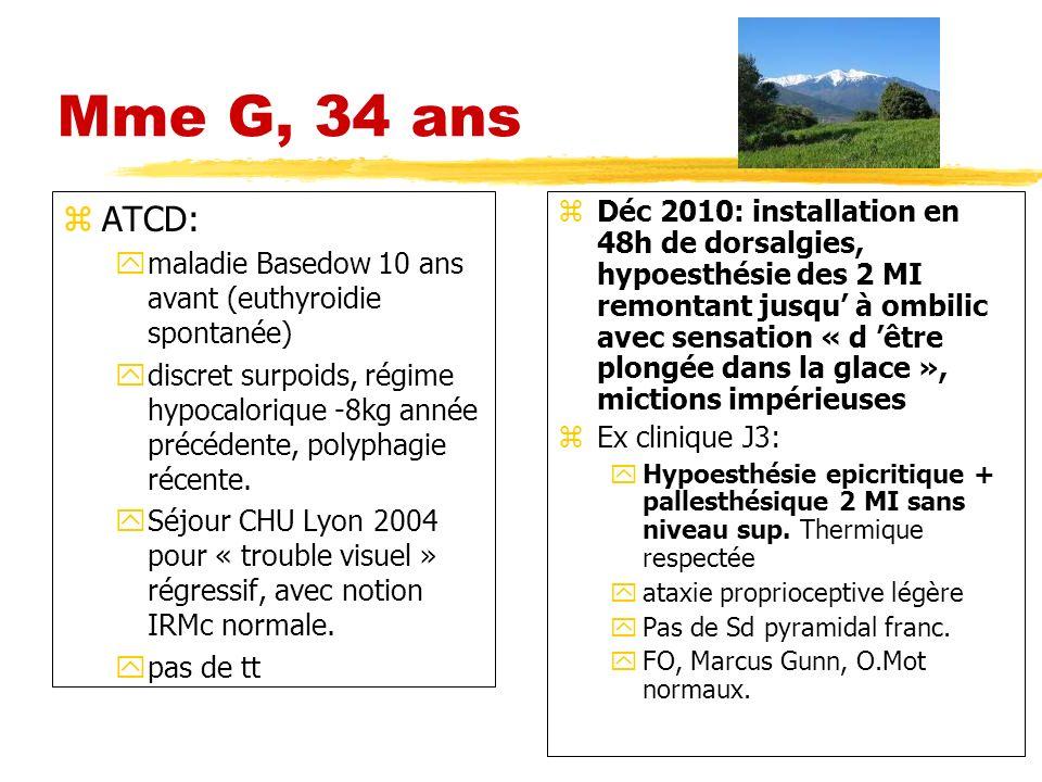 Mme G, 34 ans zATCD: ymaladie Basedow 10 ans avant (euthyroidie spontanée) ydiscret surpoids, régime hypocalorique -8kg année précédente, polyphagie r