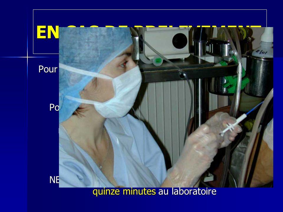 EN CAS DE PRELEVEMENT Pour la brosse, la mettre dans le sac étanche prévu à cet effet. Pour le LBA, la première seringue doit être, sauf indication co