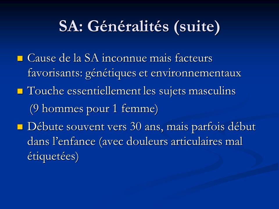 SA: Généralités (suite) Cause de la SA inconnue mais facteurs favorisants: génétiques et environnementaux Cause de la SA inconnue mais facteurs favori