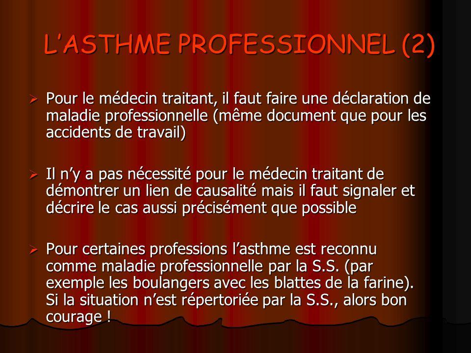 LASTHME PROFESSIONNEL (2) LASTHME PROFESSIONNEL (2) Pour le médecin traitant, il faut faire une déclaration de maladie professionnelle (même document