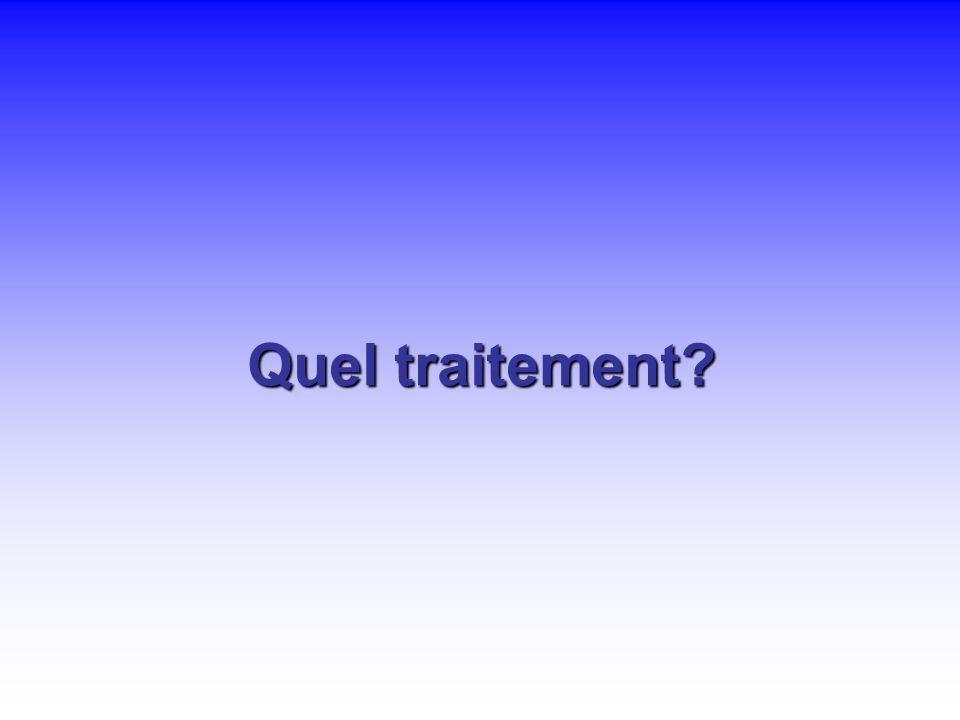 Quel traitement?