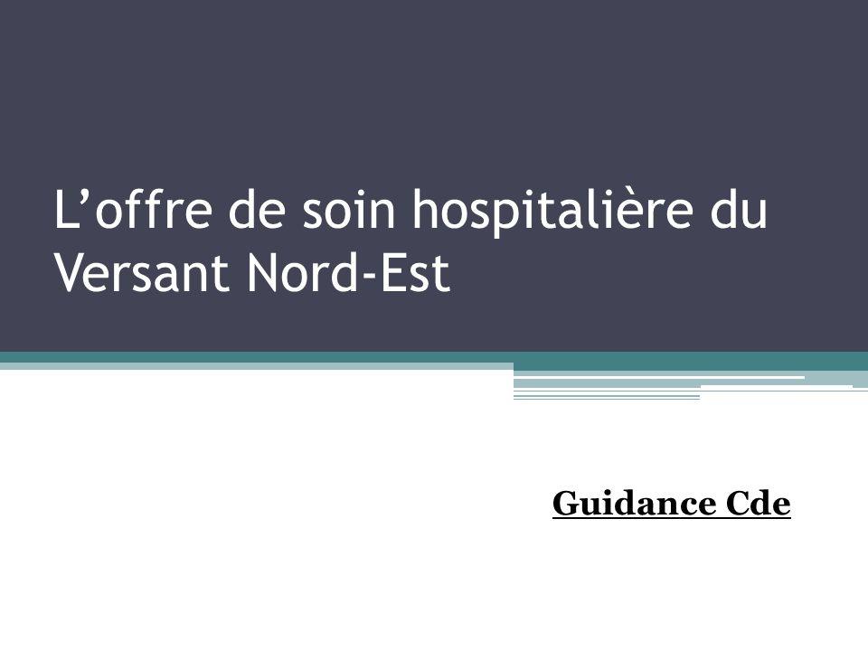 Loffre de soin hospitalière du Versant Nord-Est Guidance Cde