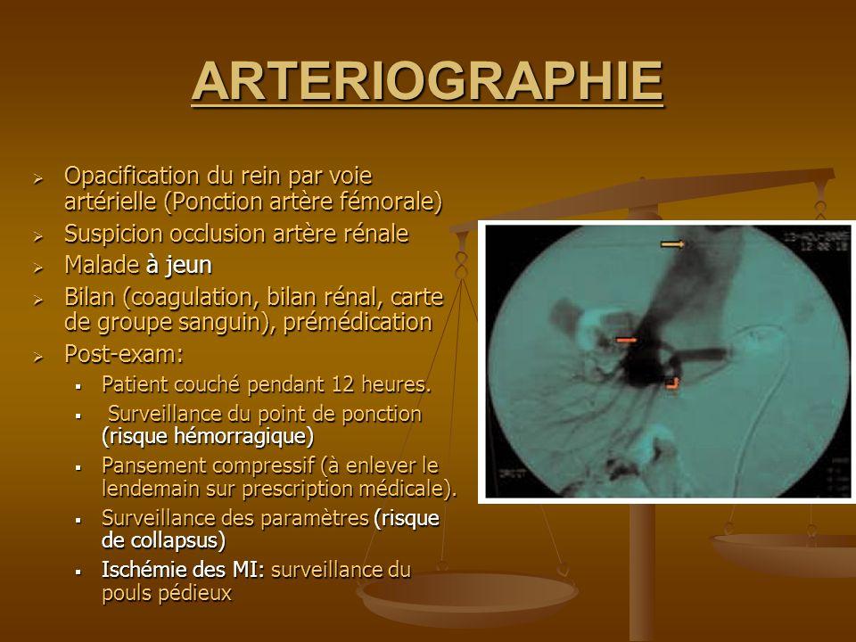 ARTERIOGRAPHIE Opacification du rein par voie artérielle (Ponction artère fémorale) Opacification du rein par voie artérielle (Ponction artère fémoral