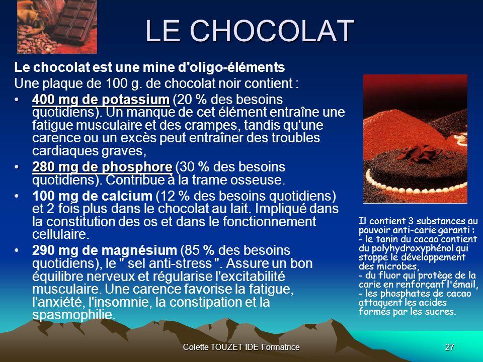 Colette TOUZET IDE-Formatrice27 LE CHOCOLAT Le chocolat est une mine d oligo-éléments Une plaque de 100 g.