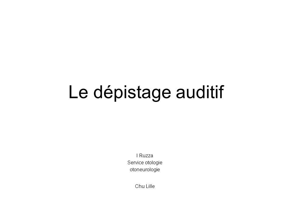 Le dépistage auditif I Ruzza Service otologie otoneurologie Chu Lille