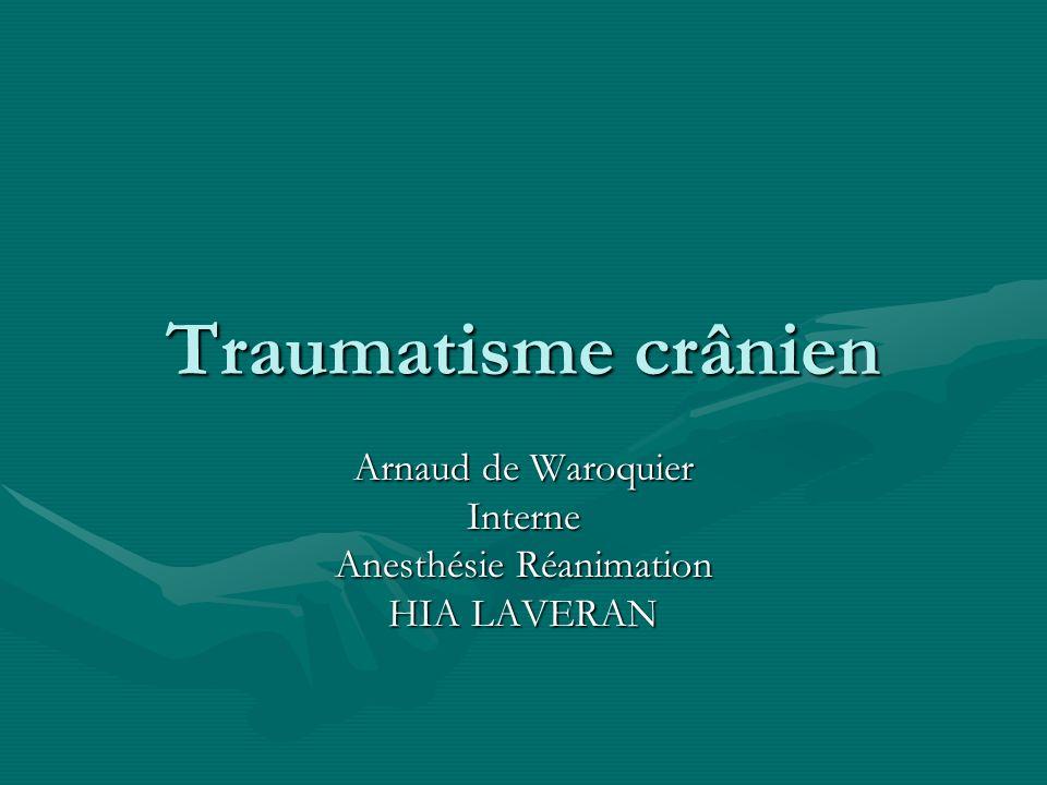 Traumatisme crânien Arnaud de Waroquier Interne Anesthésie Réanimation HIA LAVERAN