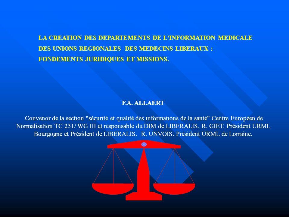 LA CREATION DES DEPARTEMENTS DE L INFORMATION MEDICALE DES UNIONS REGIONALES DES MEDECINS LIBERAUX : FONDEMENTS JURIDIQUES ET MISSIONS.