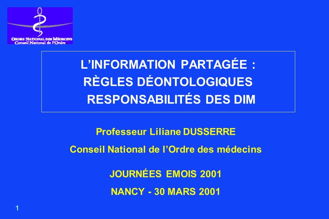 2 INDEPENDANCE RESPONSABILITE CONFIDENTIALITE = Notions déontologiques fondamentales étroitement liées mises en jeu dans le partage dinformation.
