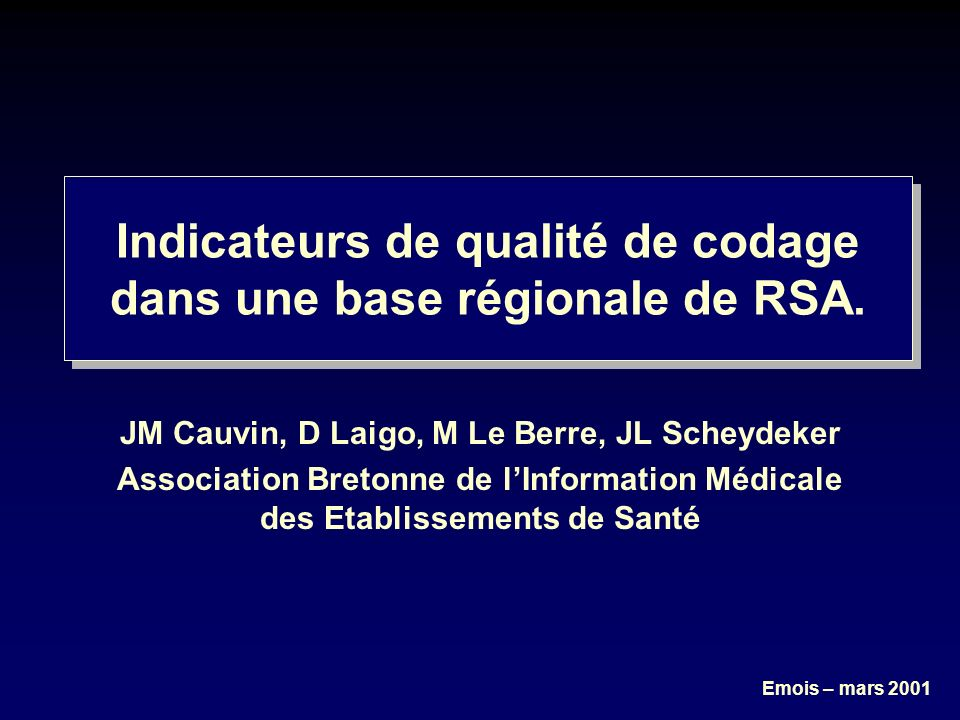Emois – mars 2001 Indicateurs de qualité de codage dans une base régionale de RSA.