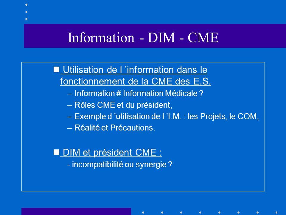 Information - DIM - CME n Utilisation de l information dans le fonctionnement de la CME des E.S.
