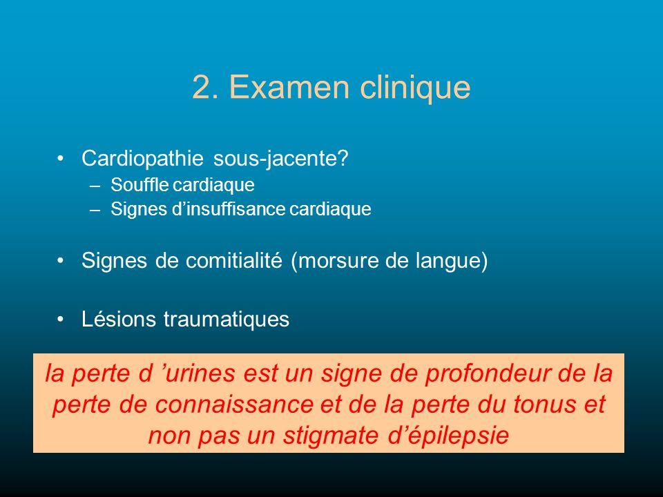 2. Examen clinique Cardiopathie sous-jacente? –Souffle cardiaque –Signes dinsuffisance cardiaque Signes de comitialité (morsure de langue) Lésions tra