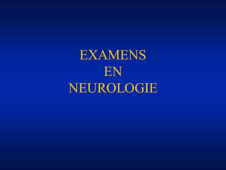 EXAMENS EN NEUROLOGIE