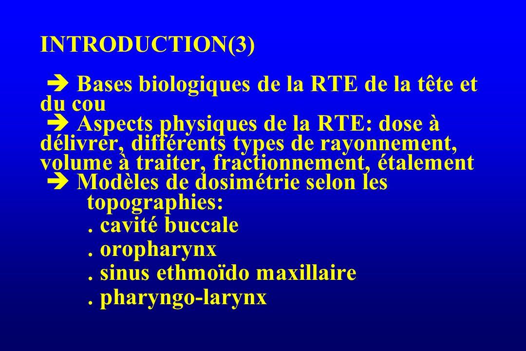 ASPECTS PHYSIQUES RTE TÊTE ET COU (5) Types de rayonnements (1) Photons du Co 60 ou issus d accélérateurs: énergie de 4 à 6 Mv Electrons de 8 à 12 MeV Prof traversée (cm) % de la dose 2 34 5 6 7 6 Mev 9 1215 Mev 80 100 Épaisseur cou (~ 10 cm) % de la dose 80 100 6 Mev 9 Mev 12 Mev 15 Mev