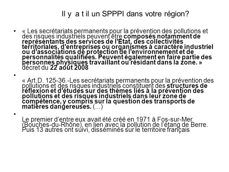 Il y a t il un SPPPI dans votre région? « Les secrétariats permanents pour la prévention des pollutions et des risques industriels peuvent être compos
