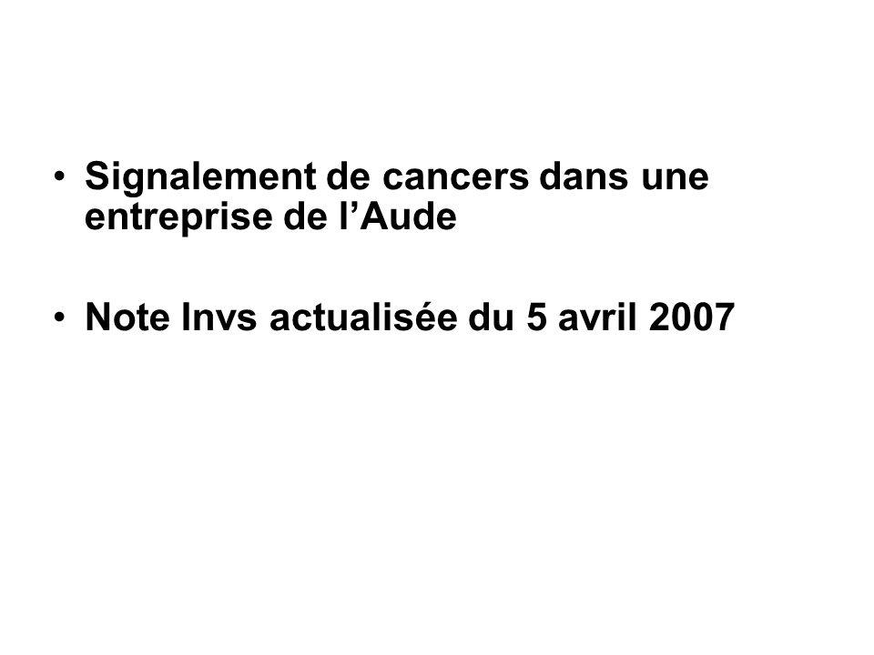 Signalement de cancers dans une entreprise de lAude Note Invs actualisée du 5 avril 2007