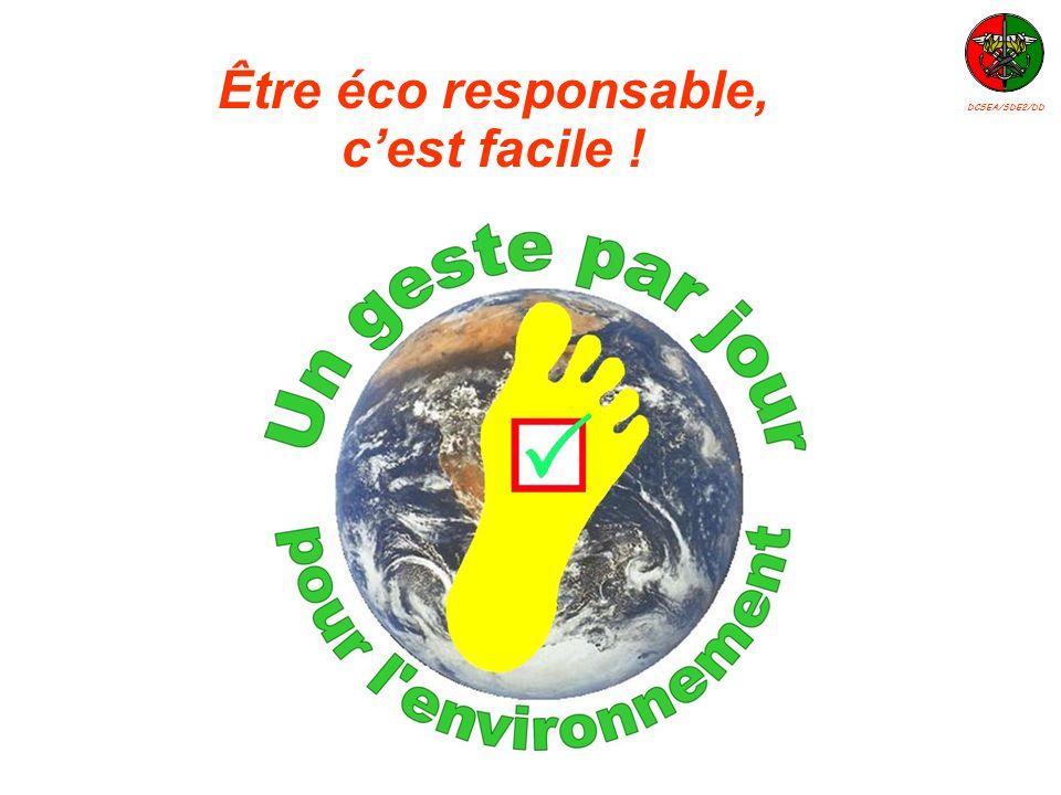 Être éco responsable, cest facile ! DCSEA/SDE2/DD