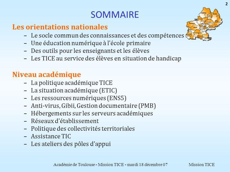 Mission TICE SOMMAIRE Les orientations nationales –Le socle commun des connaissances et des compétences –Une éducation numérique à l'école primaire –D