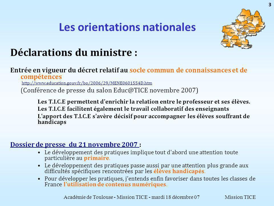 Mission TICE Les orientations nationales Déclarations du ministre : Entrée en vigueur du décret relatif au socle commun de connaissances et de compéte