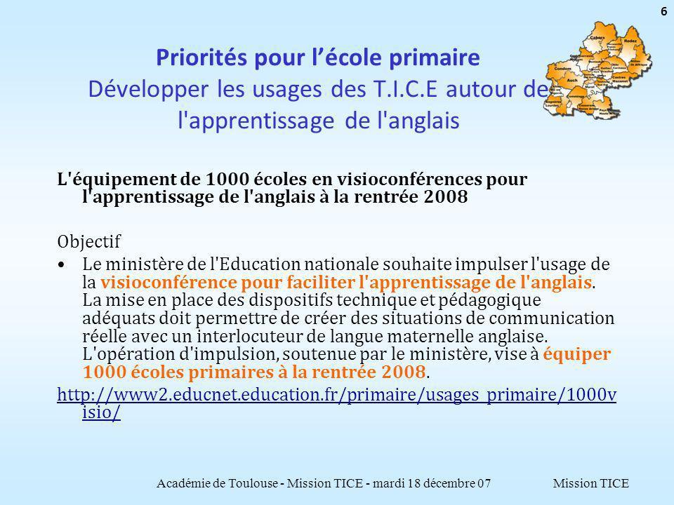 Mission TICE Département 32 Académie de Toulouse - Mission TICE - mardi 18 décembre 07 47 21 collèges, 7 lycées, 4 LP NE/NO (ETIC juin 2007) : Clg = 6,4 ; Lyc = 4,9 ; LP = 2,7 Politique globale CG 32 : Plan de rééquipement en serveurs et postes pédagogiques prévu à partir de sept 2006 après étude de lexistant par les pôles dappui (mars- avril 2006) pour une mise à niveau de tous les clgs.