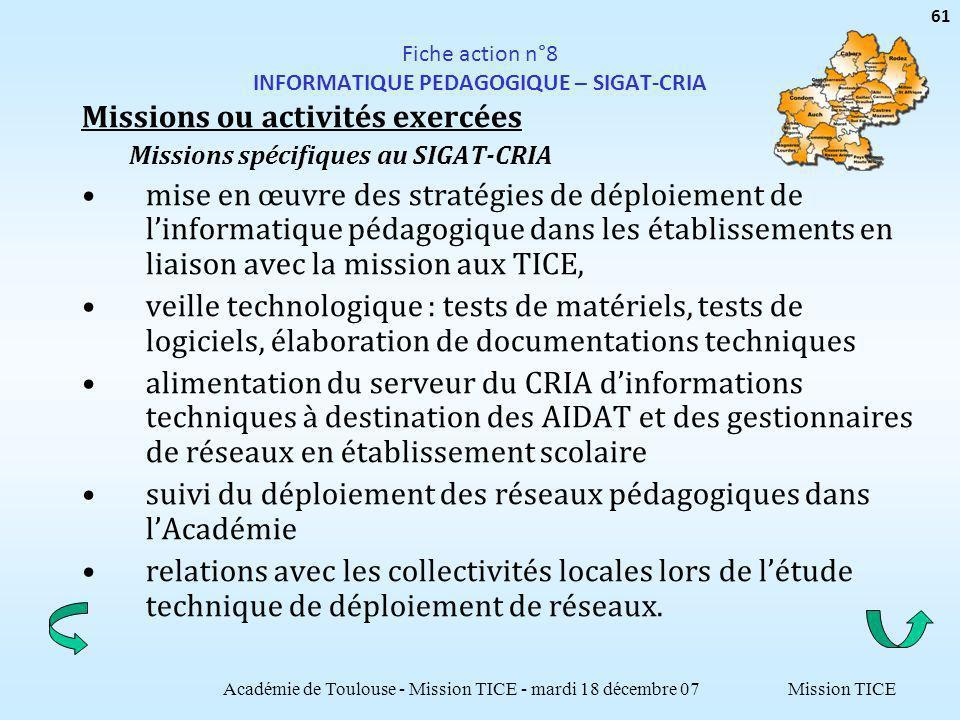 Mission TICE Fiche action n°8 INFORMATIQUE PEDAGOGIQUE – SIGAT-CRIA Missions ou activités exercées Missions spécifiques au SIGAT-CRIA mise en œuvre de