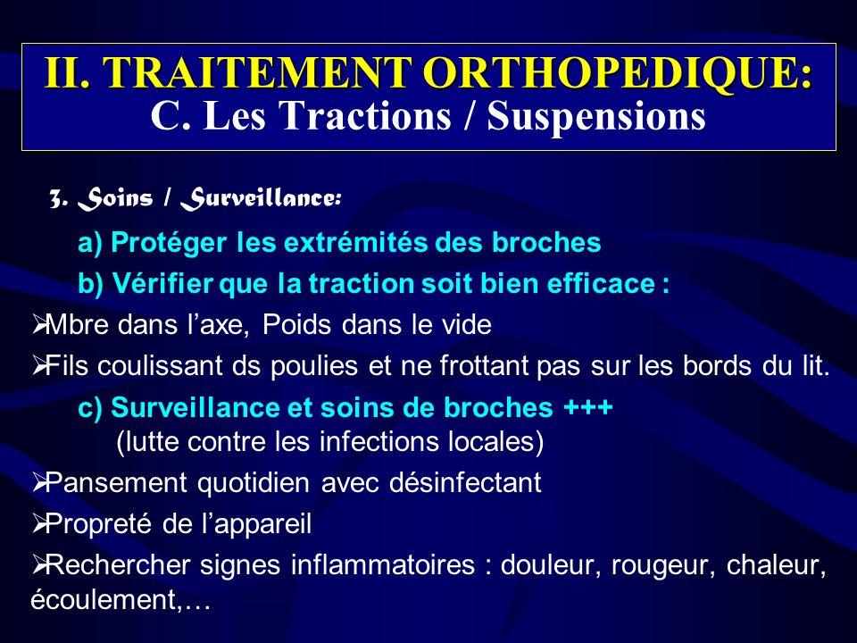 II.TRAITEMENT ORTHOPEDIQUE: II. TRAITEMENT ORTHOPEDIQUE: C.