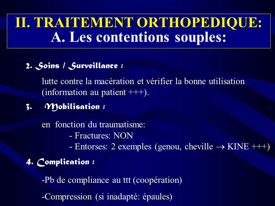 II.TRAITEMENT ORTHOPEDIQUE: II. TRAITEMENT ORTHOPEDIQUE: B.
