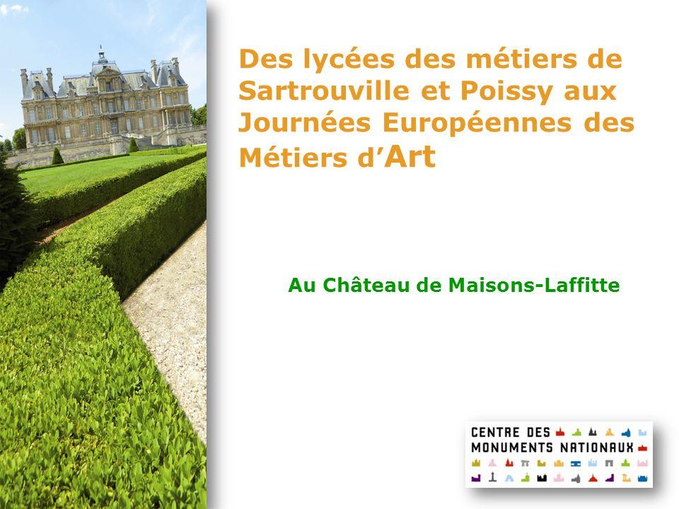 Des lycées des métiers de Sartrouville et Poissy aux Journées Européennes des Métiers d Art Au Château de Maisons-Laffitte