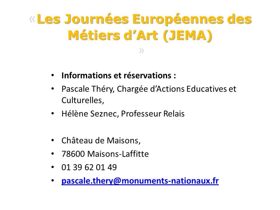 Les Journées Européennes des Métiers dArt (JEMA) « Les Journées Européennes des Métiers dArt (JEMA) » Informations et réservations : Pascale Théry, Ch