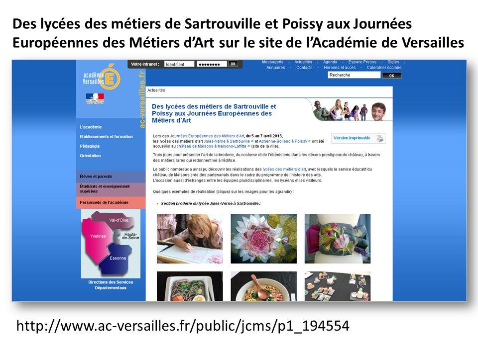http://www.ac-versailles.fr/public/jcms/p1_194554 Des lycées des métiers de Sartrouville et Poissy aux Journées Européennes des Métiers dArt sur le si