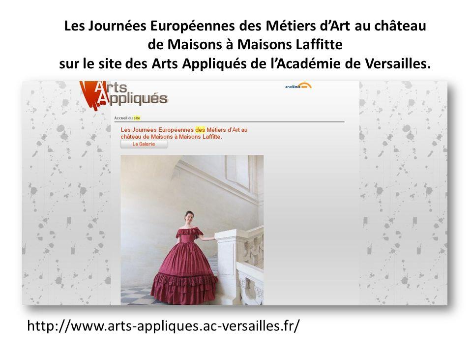 Les Journées Européennes des Métiers dArt au château de Maisons à Maisons Laffitte sur le site des Arts Appliqués de lAcadémie de Versailles. http://w