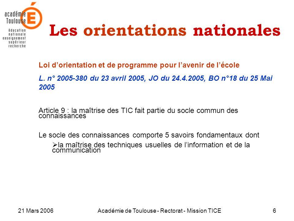 21 Mars 2006Académie de Toulouse - Rectorat - Mission TICE6 Les orientations nationales Loi dorientation et de programme pour lavenir de lécole L. n°