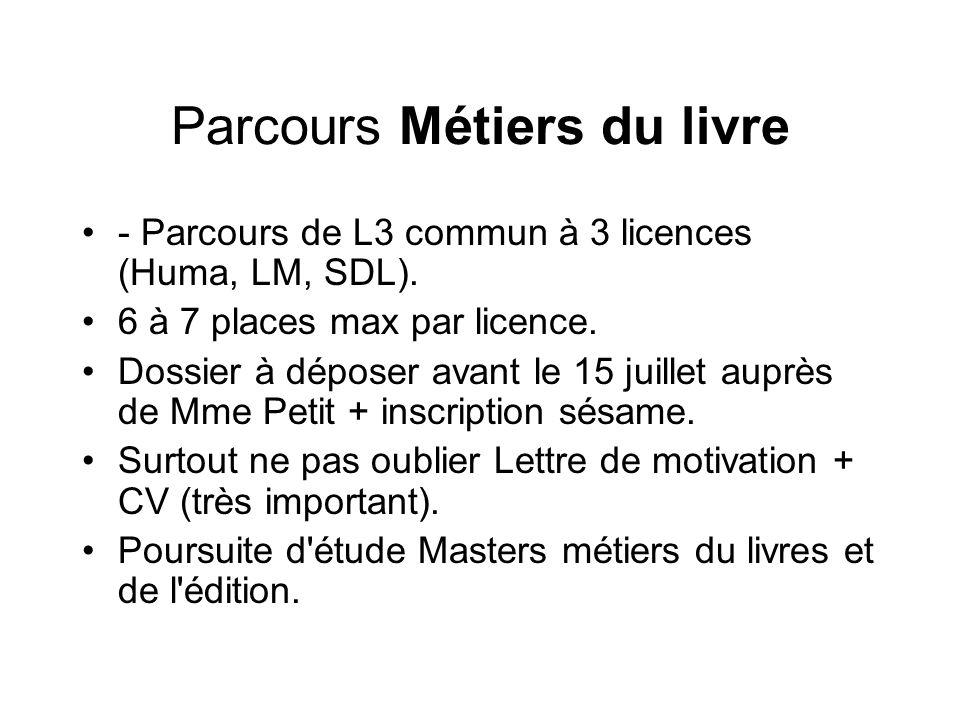 Parcours Métiers du livre - Parcours de L3 commun à 3 licences (Huma, LM, SDL). 6 à 7 places max par licence. Dossier à déposer avant le 15 juillet au