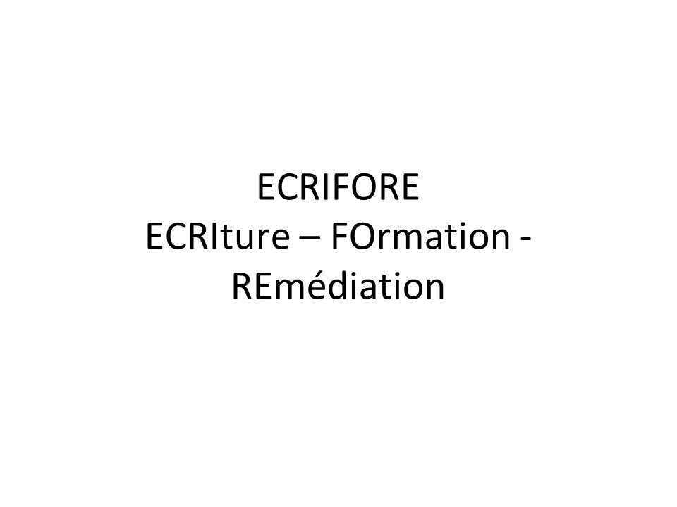 ECRIFORE ECRIture – FOrmation - REmédiation