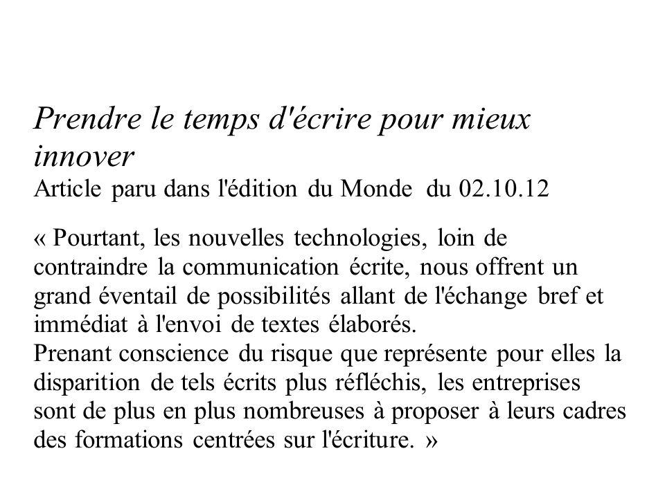 Prendre le temps d'écrire pour mieux innover Article paru dans l'édition du Monde du 02.10.12 « Pourtant, les nouvelles technologies, loin de contrain