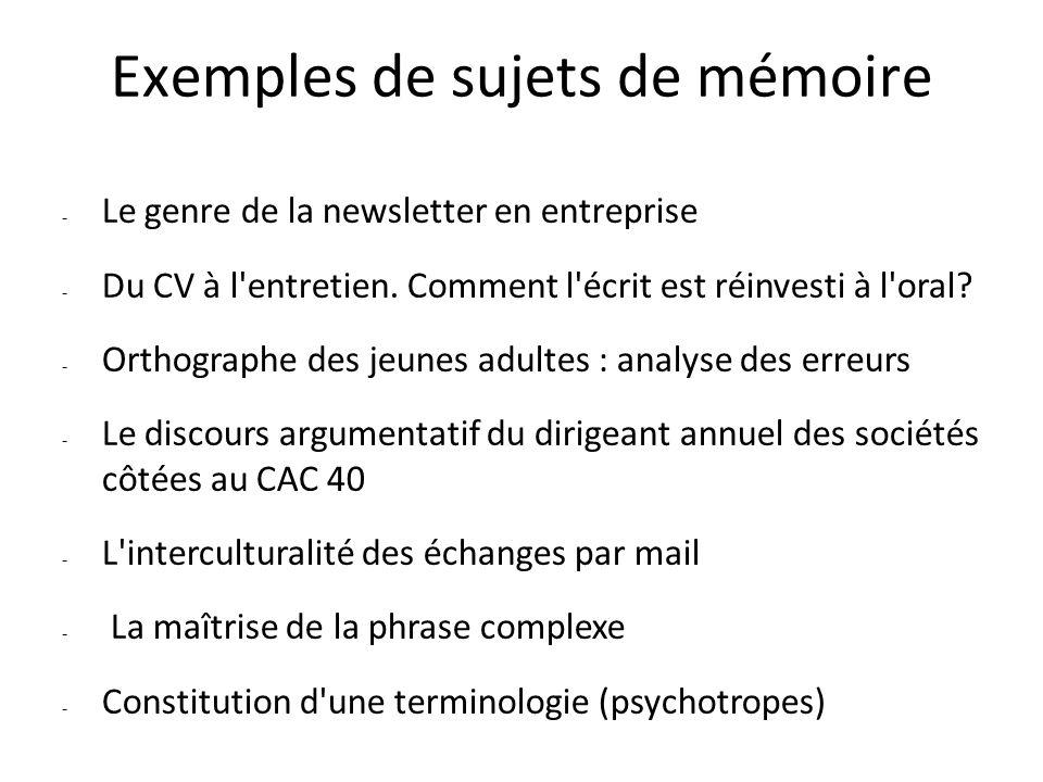 Exemples de sujets de mémoire - Le genre de la newsletter en entreprise - Du CV à l'entretien. Comment l'écrit est réinvesti à l'oral? - Orthographe d