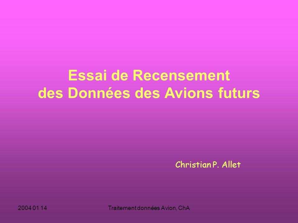 2004 01 14Traitement données Avion, ChA Essai de Recensement des Données des Avions futurs Christian P.